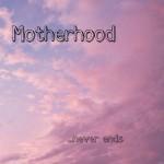 motherhood never ends