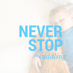 Never stop cuddling